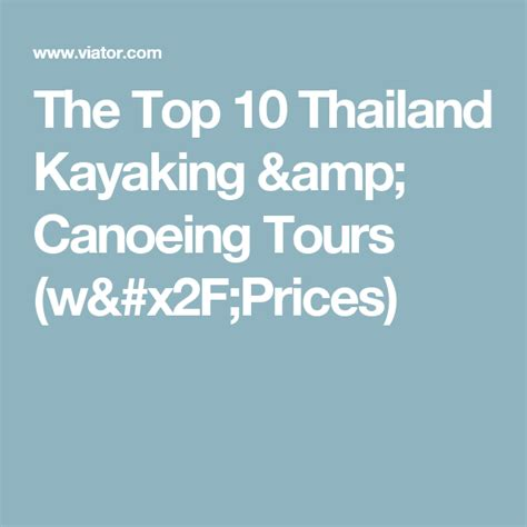 The Top 10 Thailand Kayaking & Canoeing Tours (w/Prices)